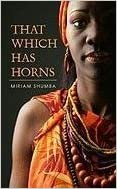 Book That Which Has Horns (Indigo) by Shumba, Miriam (2010) Mass Market