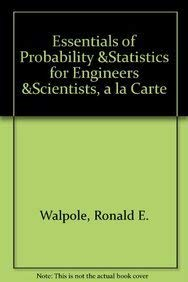 Essentials of Probability & Statistics for Engineers & Scientists, A La Carte