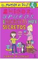 Amigos, Apuros Y Secretos Muy Secretos (Spanish Edition)