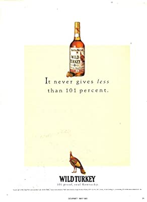 "Magazine Print Ad: 1993 Wild Turkey Kentucky Bourbon whiskey, ""It Never Gives Less Than 101 Percent"""