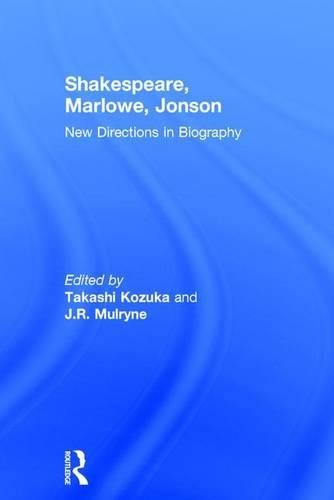 Shakespeare, Marlowe, Jonson: New Directions in Biography