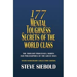 177 Mental Toughness Secrets Of The World Class, 10th Anniversary Collectors Edition