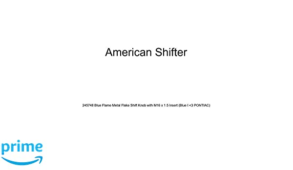 American Shifter 245748 Blue Flame Metal Flake Shift Knob with M16 x 1.5 Insert Blue I 3 Pontiac
