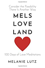 Mels Love Land: Consider the Possibility There is Another Way Paperback