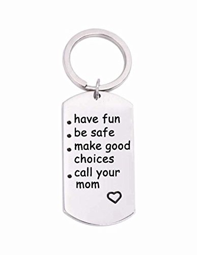 Have Fun, Be Safe, Make Good Choices and Call Your MOM Stainless Steel Keychain.