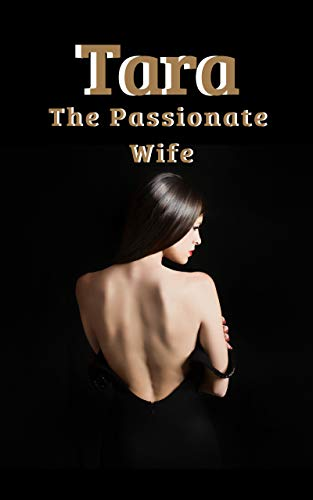 Tara The Passionate Wife: The Unfaithful wife and her Erotic - Sex Taboo Dvd