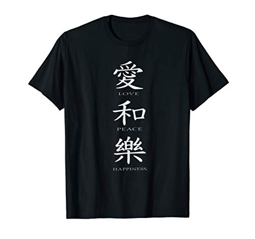(Love Peace Happiness Chinese Hieroglyphs Sign T-shirt )