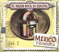 Mexico Y Su Musica: El Mejor Rock En Espanol
