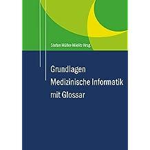 Grundlagen Medizinische Informatik und Glossar: über 1000 Einträge im Glossar! (German Edition)