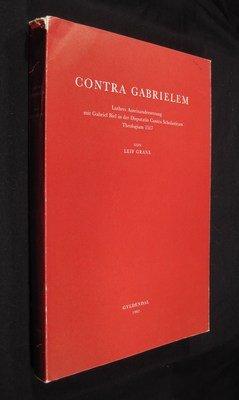 Contra Gabrielem, Luthers Auseinandersetzung mit Gabriel Biel in der Disputatio Contra Scholasticam Theologiam 1517