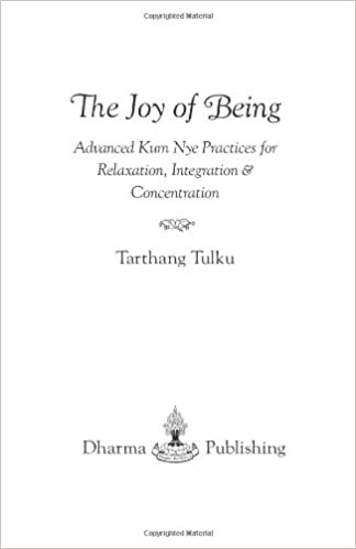Joy of Being: Advanced Kum Nye Practices for Relaxation ...