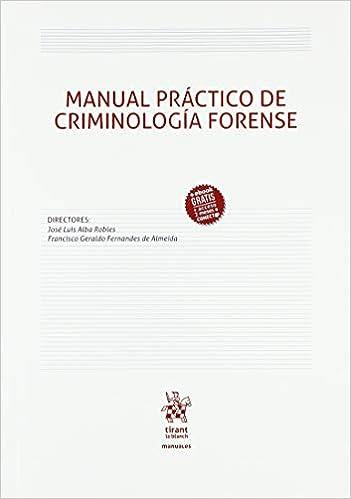 Manual Práctico de Criminología Forense Manuales de Criminalística y Sociología de la Delincuencia: Amazon.es: Santiago Leganes Gomez: Libros