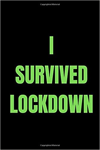 I Survived Lockdown Gift Ideas Ruled Lined Composition Notebook Journal With Funny Sarcastic Humor And Inspirational Jokes Perfect For Girls Gifts Retirement Xmas Santa Or Christmas Journals Im 9798646820458 Amazon Com Books