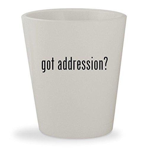 got addression? - White Ceramic 1.5oz Shot - Free Us Address Billing