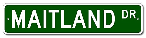 Maitland Drive Street Sign  Custom Maitland Family Last Name Sign   Green   4 X18