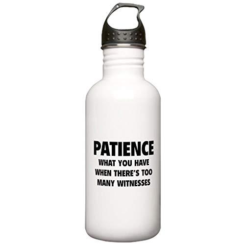 - CafePress Patience Stainless Water Bottle 1 Stainless Steel Water Bottle, 1.0L Sports Bottle