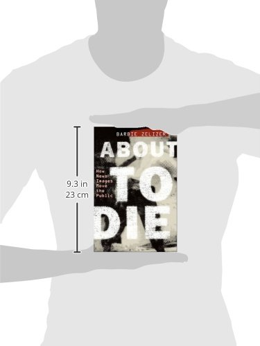 About to Die: How News Images Move the Public by Oxford University Press