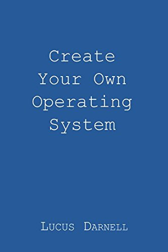 Create Your Own Operating System by CreateSpace Independent Publishing Platform