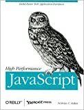 High Performance JavaScript 1st (first) edition Text Only