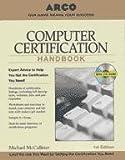 Computer Certification Handbook, Michael McCallister, 0028637577