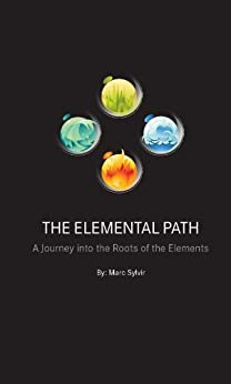The Elemental Path:A Journey into the Roots of the Elements by [Sylvir, Marc]