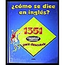 Como se Dice en Ingles?: 1351 Palabras Ilustradas para descubrir