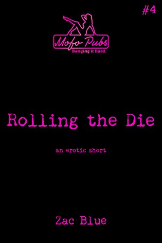 Rolling the Die: An Erotic Short (Mofo Shorts Book 4)