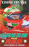 img - for Green Races Red by Eddie Irvine (1997-11-17) book / textbook / text book