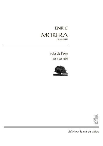 Descargar Libro Sota De L'om: Per A Cor Mixt Enric Morera I Viura