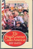 The Frugal Gourmet Cooks American, Jeff Smith, 0688063470