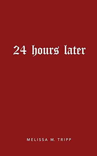 24 hours later by CreateSpace Independent Publishing Platform