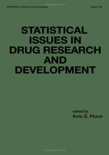 Statistical Issues in Drug Research and Development (Statistics:  A Series of Textbooks and Monographs)
