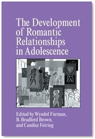The Development of Romantic Relationships in Adolescence (Cambridge Studies in Social and Emotional Development)