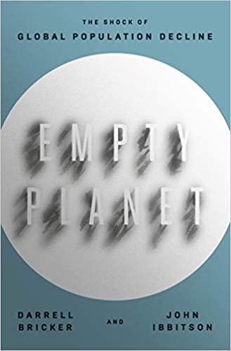 Empty Planet: The Shock of Global Population Decline: Darrell