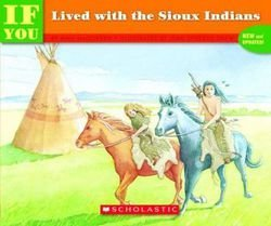 Books : Anne Kamma: If You Lived with the Sioux Indians (Paperback); 1992 Edition