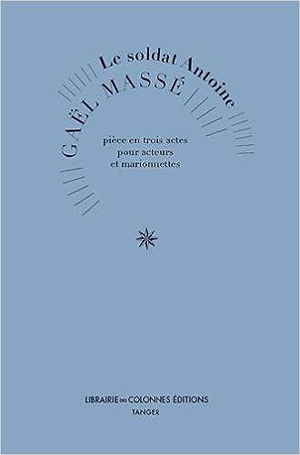 Livre Le Soldat Antoine pdf, epub
