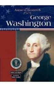 George Washington (Great American Presidents) Heather Lehr Wagner and Walter Cronkite