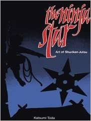 Ninja Star: Art of Shuriken Jutsu by Katsumi Toda 1984-11-02 ...