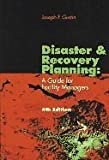 Disaster and Recovery Planning : A Guide for Facility Managers, Gustin, Joseph F., 0881735574