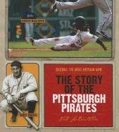 Download The Story of the Pittsburgh Pirates (Baseball: The Great American Game) pdf
