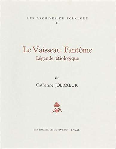 En ligne téléchargement gratuit Vaisseau Fantôme Légende Etiologique pdf ebook