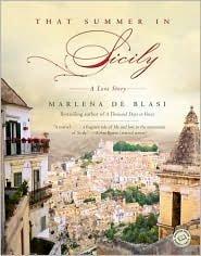 That Summer in Sicily Publisher: Ballantine Books (That Summer In Sicily Marlena De Blasi)