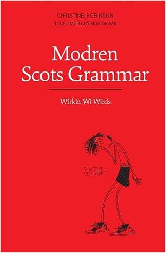 Modren Scots Grammar: Wirkin wi Wirds