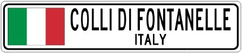 Custom Street SignCOLLI DI FONTANELLE, ITALY - Italy Flag City Sign - 3x18 Inches Aluminum Metal Sign