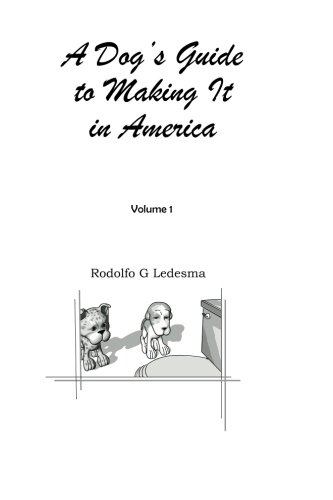 A Dog's Guide to Making It in America (Volume 1) ebook