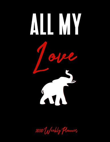 (All My Love 2020 Weekly Planner: A 52-Week  Calendar for Delta Sigma Theta Sorors)