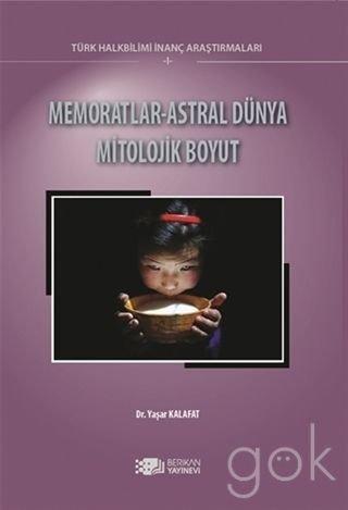 Memoratlar: Astral Dünya Mitolojik Boyut. (Türk Halkbilimi Inanç Arastirmalari 1)