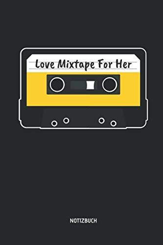 Love Mixtape For Her - Notizbuch: Liniertes Kassetten Notizbuch. Tolle Geschenk Idee für Kassetten, Retro, Nostalgie, 80s und 90s Fans und alle die Musik lieben. (German Edition) (Liebe Brille)