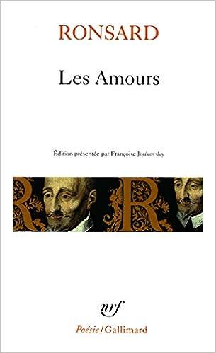 Les Amours Poésie Amazones Pierre De Ronsard Albert