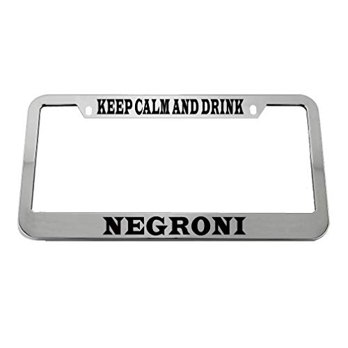 Speedy Pros Keep Calm and Drink Negroni Zinc Metal License Plate Frame Car Auto Tag Holder - Chrome 2 Holes